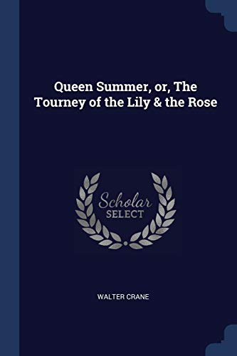 Queen Summer, Or, the Tourney of the: Walter Crane