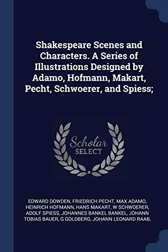 Shakespeare Scenes and Characters. A Series of: Dowden, Edward