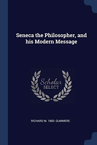 9781376788563: Seneca the Philosopher, and his Modern Message