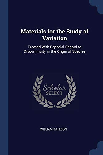 9781376793161: Materials for the Study of Variation: Treated With Especial Regard to Discontinuity in the Origin of Species