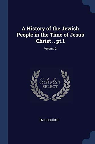 9781376800180: A History of the Jewish People in the Time of Jesus Christ .. pt.1; Volume 2
