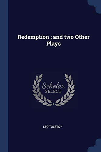 Redemption; And Two Other Plays (Paperback): Leo Tolstoy