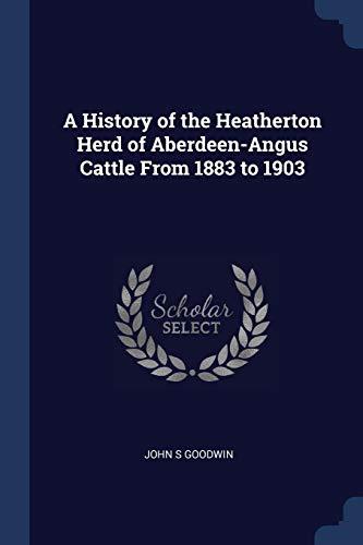 A History of the Heatherton Herd of: John S Goodwin