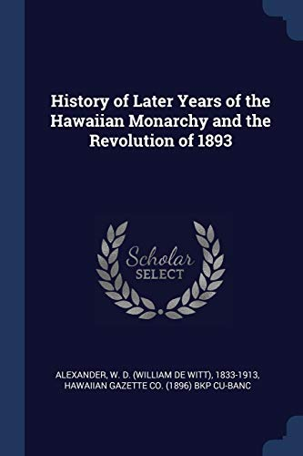 History of Later Years of the Hawaiian: Hawaiian Gazette Co