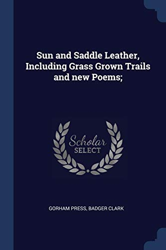 9781376884746: Sun and Saddle Leather, Including Grass Grown Trails and new Poems;