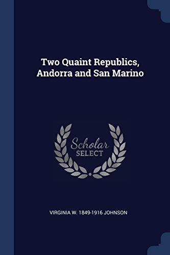 9781376887341: Two Quaint Republics, Andorra and San Marino