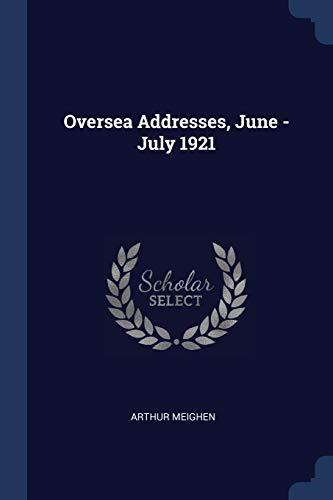 Oversea Addresses, June - July 1921: Arthur Meighen