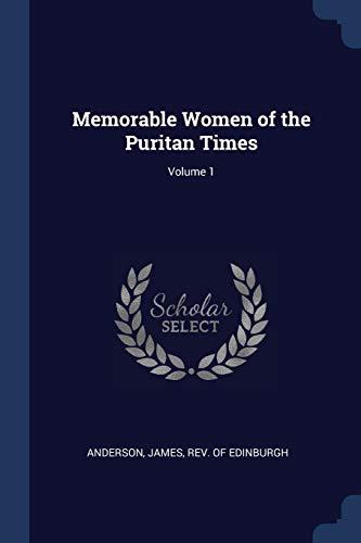 9781376901832: Memorable Women of the Puritan Times; Volume 1