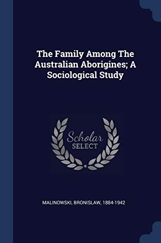 9781376910605: The Family Among The Australian Aborigines; A Sociological Study