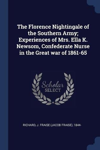 The Florence Nightingale of the Southern Army;