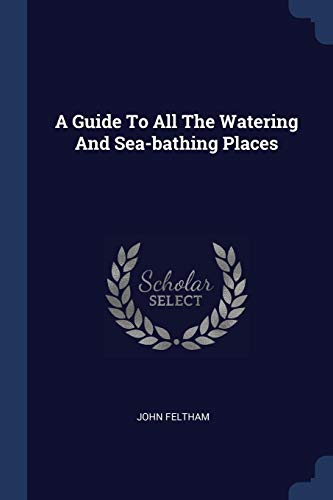 9781376961010: A Guide To All The Watering And Sea-bathing Places
