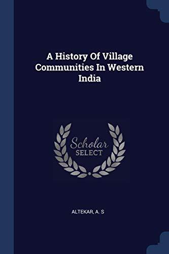 A History of Village Communities in Western: A S Altekar