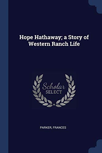 9781376973471: Hope Hathaway; a Story of Western Ranch Life