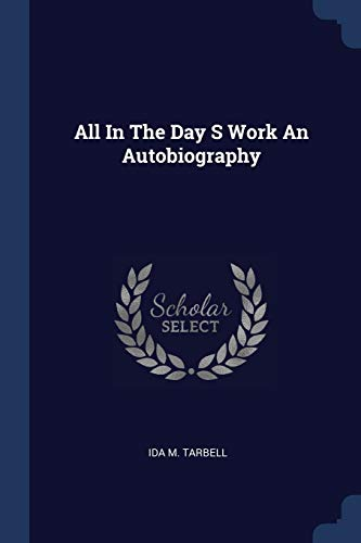 9781376980417: All In The Day S Work An Autobiography