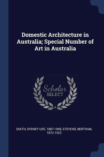 9781376982701: Domestic Architecture in Australia; Special Number of Art in Australia