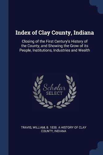 Index of Clay County, Indiana: Closing of: Travis, William B.