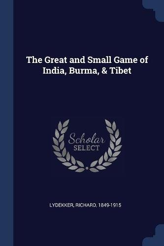 9781377000725: The Great and Small Game of India, Burma, & Tibet