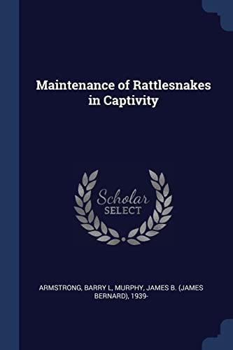 9781377007786: Maintenance of Rattlesnakes in Captivity