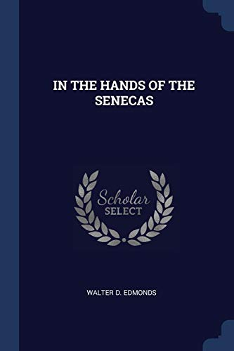 9781377037219: IN THE HANDS OF THE SENECAS