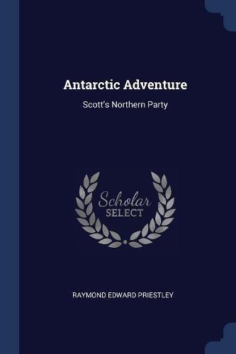 9781377070438: Antarctic Adventure: Scott's Northern Party