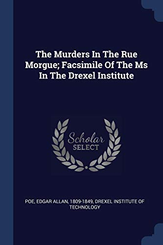 9781377076065: The Murders In The Rue Morgue; Facsimile Of The Ms In The Drexel Institute