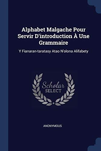 9781377099774: Alphabet Malgache Pour Servir D'introduction À Une Grammaire: Y Fianaran-taratasy Atao N'olona Alifabety