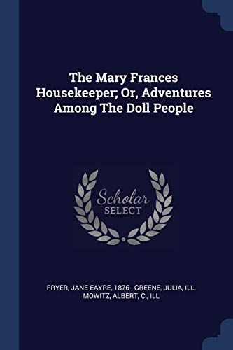 9781377101125: The Mary Frances Housekeeper; Or, Adventures Among The Doll People