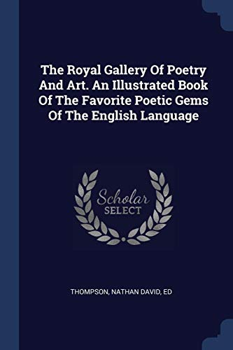 The Royal Gallery Of Poetry And Art.: Thompson, Nathan David,