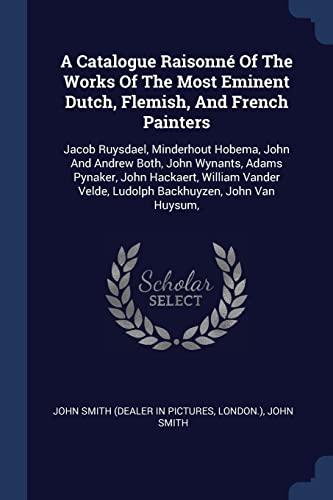 A Catalogue Raisonne of the Works of: London ), John