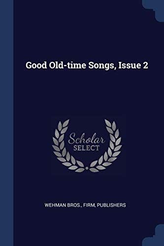 Good Old-Time Songs, Issue 2: Firm Publishers Wehman