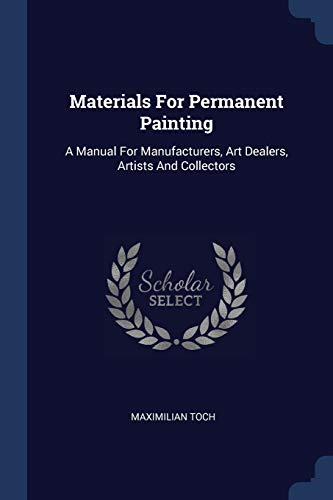 Materials for Permanent Painting: Maximilian Toch