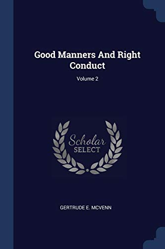 Good Manners and Right Conduct; Volume 2: McVenn, Gertrude E.