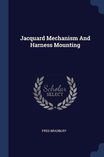 Jacquard Mechanism and Harness Mounting: Bradbury, Fred