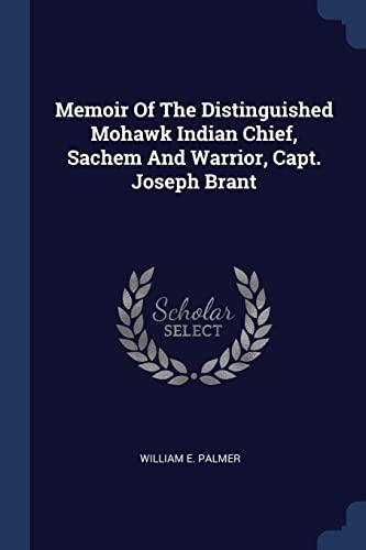 9781377220178: Memoir Of The Distinguished Mohawk Indian Chief, Sachem And Warrior, Capt. Joseph Brant