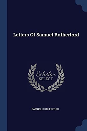 9781377226576: Letters Of Samuel Rutherford