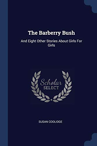 9781377239637: The Barberry Bush: And Eight Other Stories About Girls For Girls