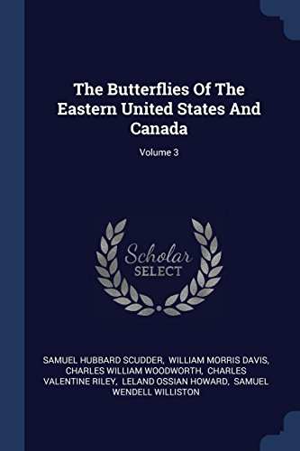 9781377262741: The Butterflies Of The Eastern United States And Canada; Volume 3