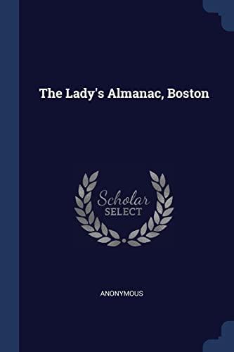 The Lady's Almanac, Boston: Anonymous