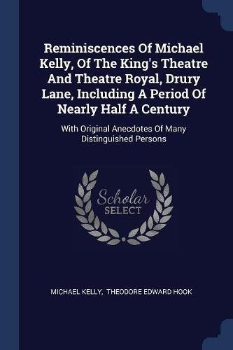 Reminiscences of Michael Kelly, of the King's: Michael Kelly