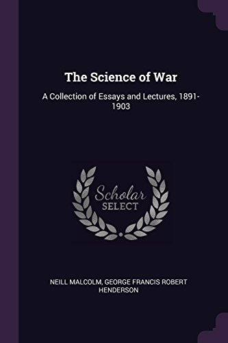 9781377448800: The Science of War: A Collection of Essays and Lectures, 1891-1903