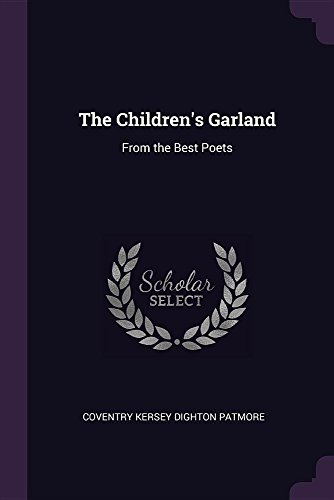 9781377472843: The Children's Garland: From the Best Poets