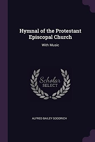9781377502755: Hymnal of the Protestant Episcopal Church: With Music