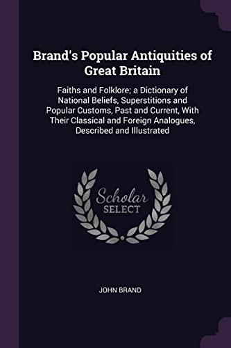 Brand's Popular Antiquities of Great Britain: Faiths: John Brand