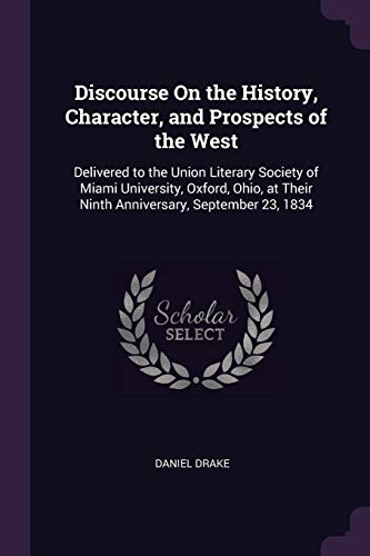 Discourse on the History, Character, and Prospects: Daniel Drake