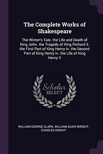 The Complete Works of Shakespeare: The Winter's: Clark, William George