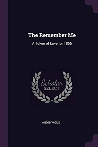 The Remember Me: A Token of Love: Anonymous