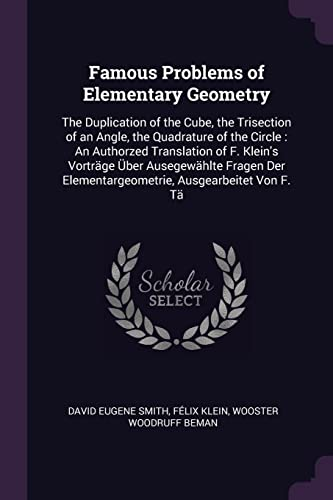 Famous Problems of Elementary Geometry: The Duplication: David Eugene Smith,