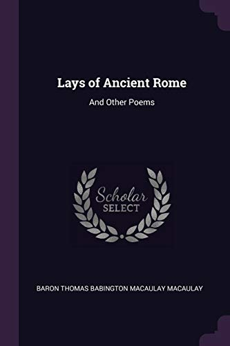 9781377895178: Lays of Ancient Rome: And Other Poems