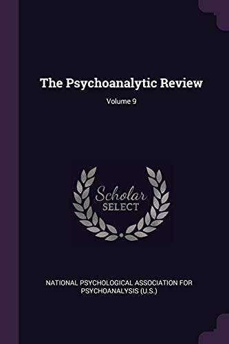 9781377912356: PSYCHOANALYTIC REVIEW V09