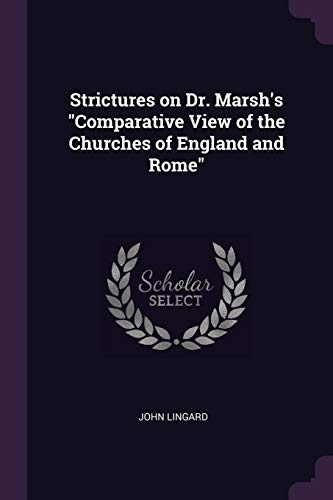 """9781377923963: Strictures on Dr. Marsh's """"Comparative View of the Churches of England and Rome"""""""